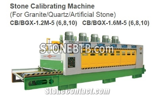 Stone Calibrating Machine (For Granite/Quartz) CB/BGX-1.2M-5(6,8,10)